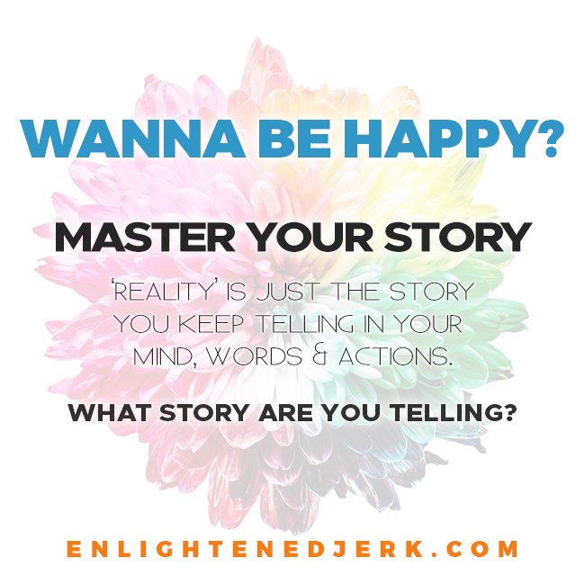 wanna be happy master your story