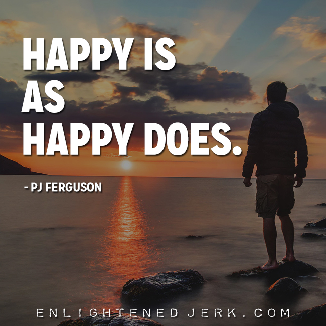 happy is as happy does
