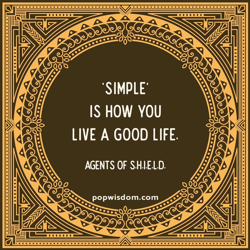 simple is how you live a good life