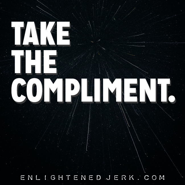 take the compliment