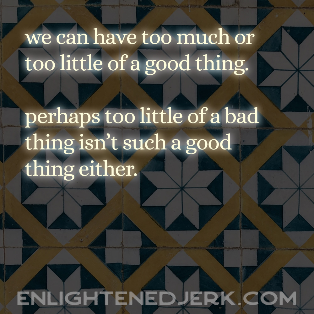 too much or too little balance quotes